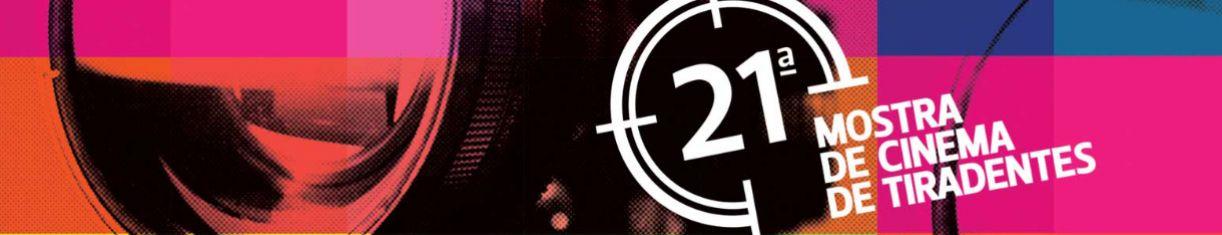 21 Mostra de Cinema de Tiradentes