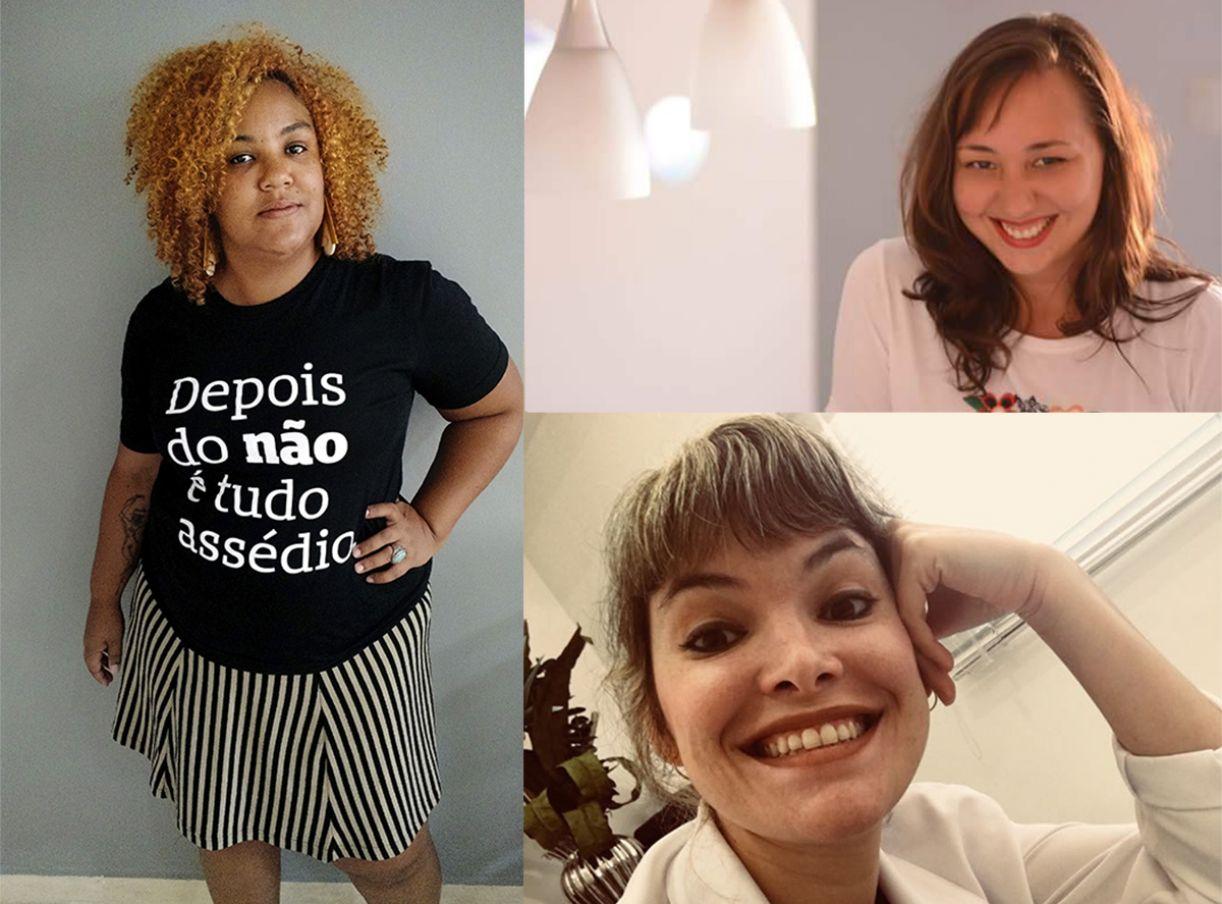 As feministas Geisa Agrício, Juliana Leão e Juliana Aquino participam do primeiro Diálogo Pó de Sim