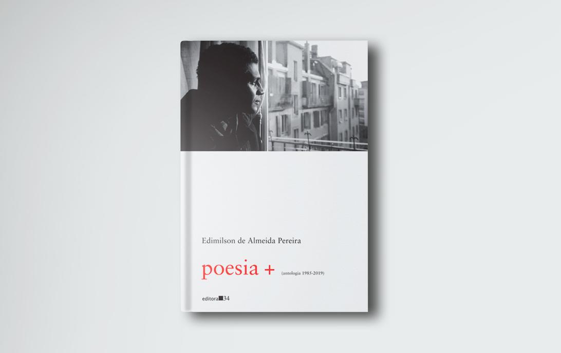 poesia+ é a segunda obra de Edimilson de Almeida Pereira pela Editora 34, que dele havia lançado qvasi: segundo caderno